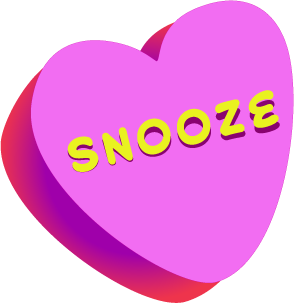"""Snooze"" candy heart for those bored with love"
